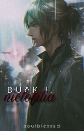 Dusk 1: Nictofilia. (NUEVA VERSIÓN) by soulblessed