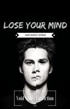 Lose Your Mind (Void Stiles Fan fiction) by collinemarley
