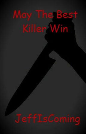 May The Best Killer Win (JanexJeff) by JeffIsComing