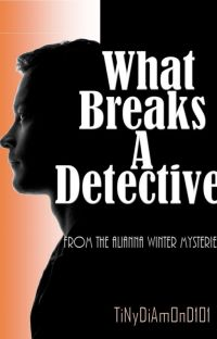 What Breaks A Detective. cover