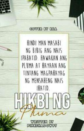 Hikbi Ng Pluma (Spoken Word Poetry) by PinkShadow97