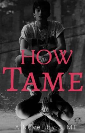 How Tame by fuerteshe
