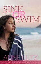 Sink or Swim✓ (Teen Romance) by AnneLutz