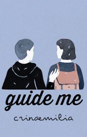 Guide me by CrinaEmilia
