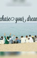 Chase Your Dream by AFIBYN