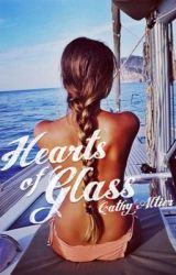 Hearts Of Glass #AdultFiction by CathyAltier