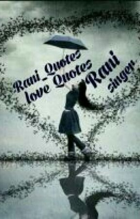 Rani'$ Quotes by nuf_luv