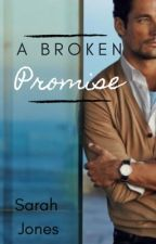 A Broken Promise by Sarahbeth552002