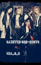 GazettE One-shots by cha_O_s