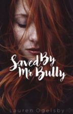 Saved By Mr Bully by __mxdness