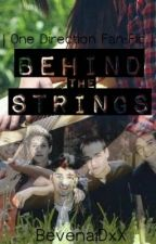 Behind The Strings ( A One Direction Fanfiction ) by Bevena1DxX