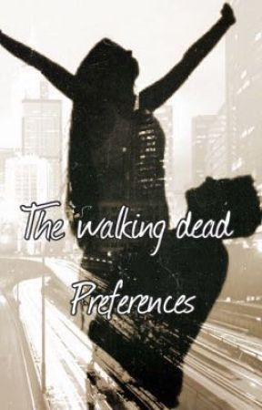 The walking dead Preferences by NormansTongue