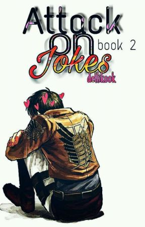 Attack On Jokes (Book #2) by dellikook