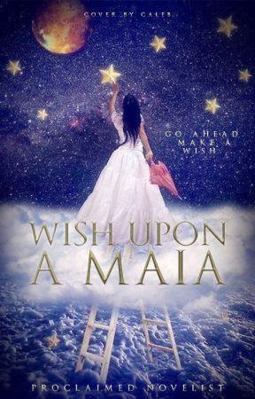 Wish Upon a Maia by mrproclaimednovelist