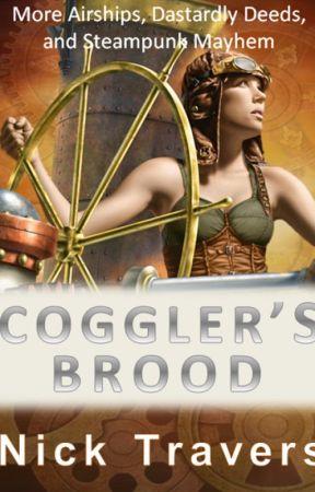 Coggler's Brood (Work in Progress) by NickTravers