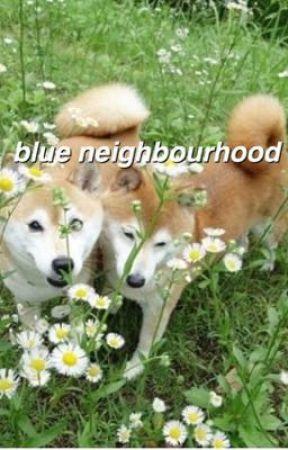 blue neighbourhood [tsm] by happylittleashton