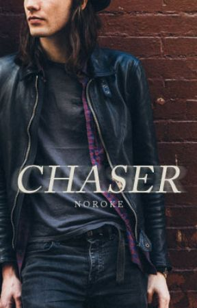 Chaser by noroke