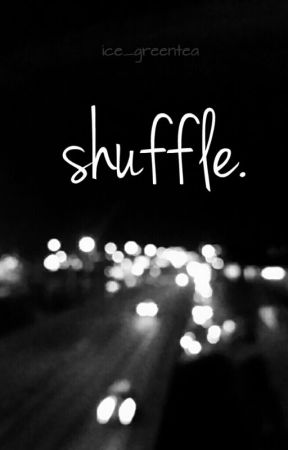 shuffle. by ice_greentea