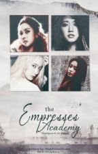 The Empresses' Academy (REVISED) by PinkPoisonYanna