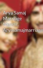 Arya Samaj Marriage Mandir, Aryasamajmarriage.info by aryasamajweddings
