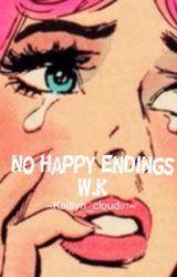 No happy endings (Weston Koury) by Kaitlyn_cloud07