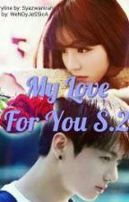My Love For You-season2- by syazwanirahim