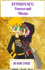 SetoSolace: Forever and Always (Contains some Skylox) by everycolour