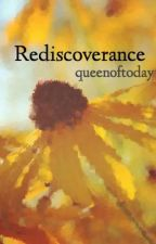 Rediscoverance by queenoftoday