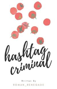 Hashtag Criminal. (Completed) cover