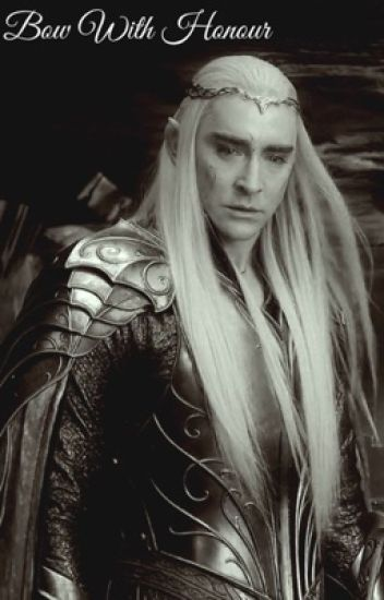 Bow With Honour (Thranduil x Reader)