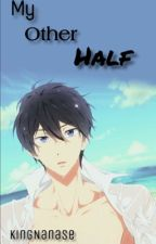 My other half (Haru x Reader) (Free) by KingNanase