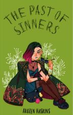 The Past Of Sinners [BEFEJEZETLEN] by ArozenHaskins