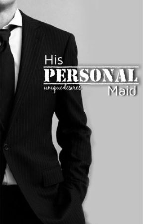 His Personal Maid by UniqueDesires
