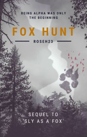 Fox Hunt  {Book Two} by roseh23