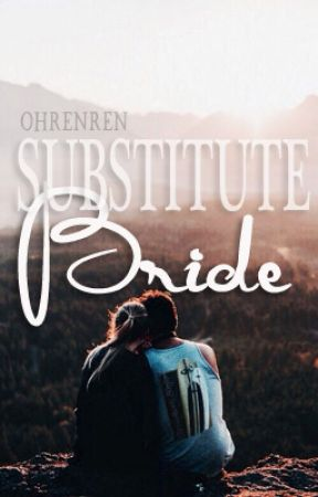 Substitute Bride (Editing) by ohrenren