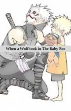 When a Wolf took in The Baby Fox(Naruto Fanfic) by TheWolforThePrey