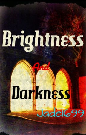 Brightness and Darkness (Lesbian Stories) by xXJade1699xX