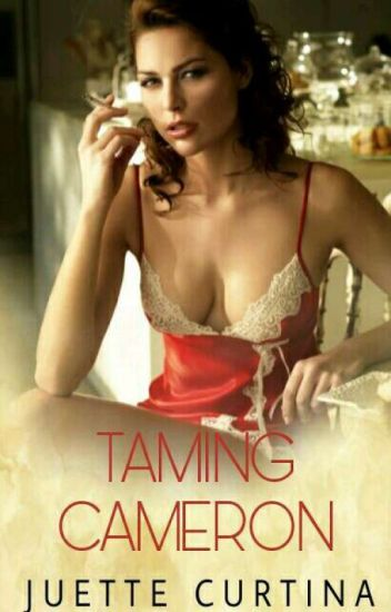 Taming Cameron (COMPLETE)