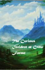 The Curious Incident at Crow Forest by 5Crows