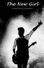 The New Girl (A Niall Horan FanFic) by TheMagicWords