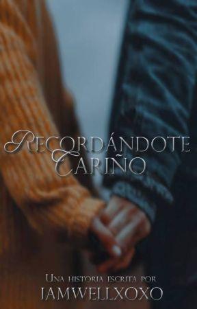 © Recordándote, cariño |SIN EDITAR| by IAmwellxoxo