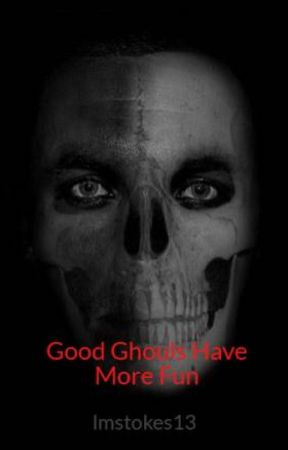 Good Ghouls Have More Fun by lmstokes13