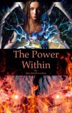 The Power Within (Sequel to The Return) *DISCONTINUED* by legxcyhaiz