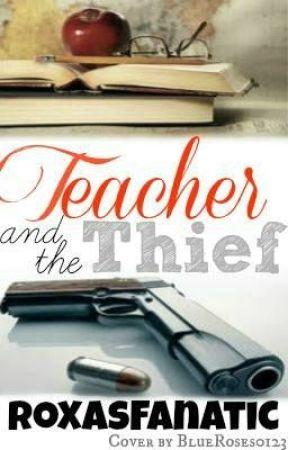 Teacher and the Thief by Roxasfanatic