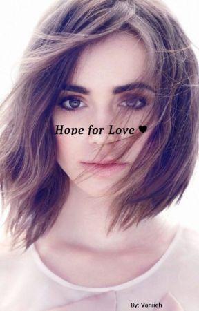 Hope for Love ♥ by Vaniieh