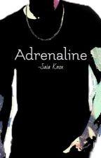 Adrenaline by SaiaKnox