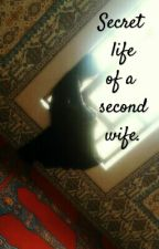 Secret Life Of A Second Wife by Naz348