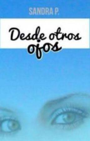 Desde otros ojos by XlxrryBrxveryX