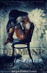 Diamond im Winter #Wattys2016 by angeleeecious