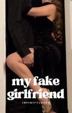 My Fake Girlfriend by infinitylocks
